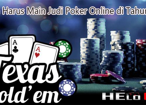 Alasan Harus Main Judi Poker Online di Tahun 2019